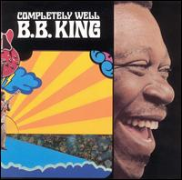 B. B. King - Completely Well
