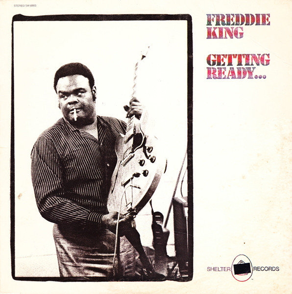 Freddie King - Getting Ready..