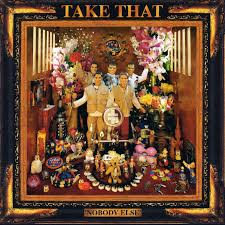 Take That - Nobody Else